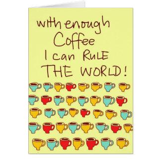 Cartão Com bastante café eu posso ordenar o mundo