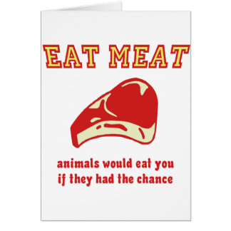 Cartão Coma animais da carne comê-lo-ia se poderiam