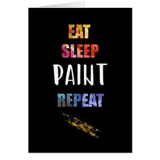 Cartão Coma, durma, pinte, repita. Presente dos artistas