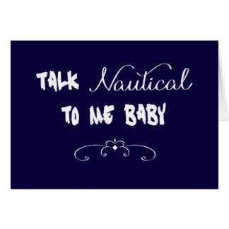 Cartão Conversa náutica a mim bebê