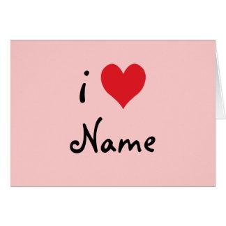 """Cartão Criar seus próprios """"que eu amo"""" namorados"""