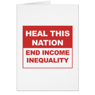 Cartão Cure esta nação - desigualdade da renda do fim
