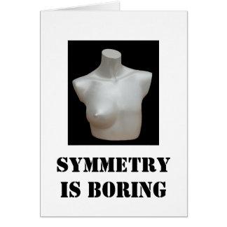 cartão da mastectomia: A simetria está furando