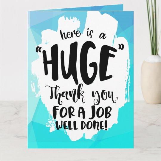 Appreciation Quotes For Good Work Done: Cartão De Agradecimento Obrigado Gigante Trabalho Azul Da