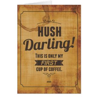 Cartão de nota querido de Caffeinated do Hush