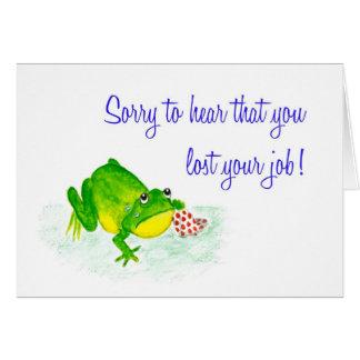 Cartão de simpatia da perda do trabalho - sapo