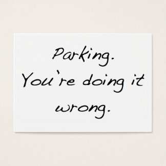 Cartão De Visitas Estacionamento. Você está fazendo-o errado