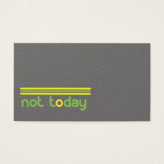 Cartão De Visitas Não hoje engraçado