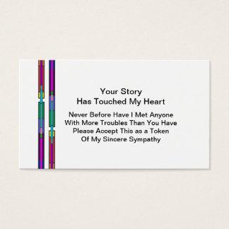 Cartão De Visitas Sua história tocou em minha simpatia do coração |