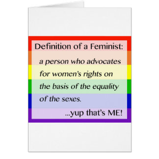 Cartão Definição do feminismo… Yup que é mim