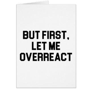 Cartão Deixe-me Overreact