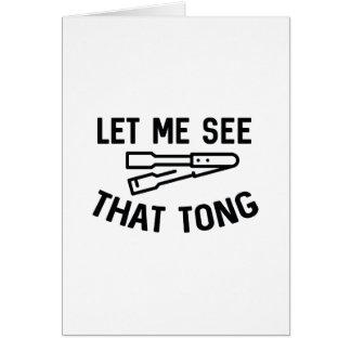 Cartão Deixe-me ver esse Tong