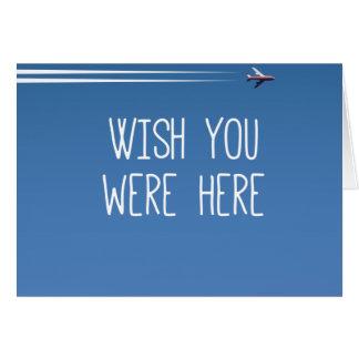 Cartão Desejo você estava aqui