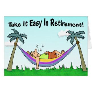 Cartão engraçado da aposentadoria: Tome-o fácil!
