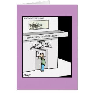 Cartão engraçado - demasiado bom ser verdadeiro!