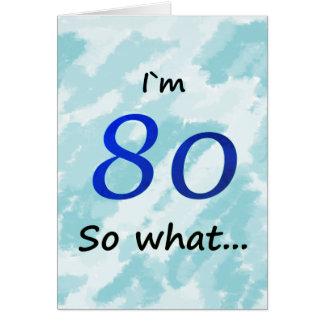 Cartão ` engraçado m 80 do aniversário I do 80 assim que