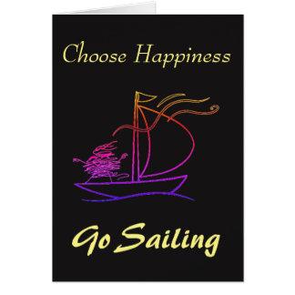 Cartão Escolha a felicidade, vá navegar