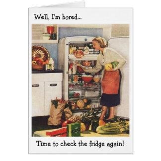 Cartão Esposa retro - hora de verificar o refrigerador! ,
