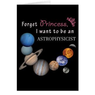 Cartão Esqueça a princesa - Astrophysicist