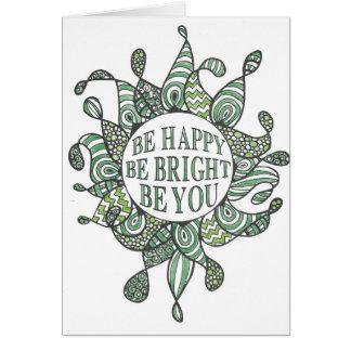 Cartão Esteja feliz seja brilhante seja você