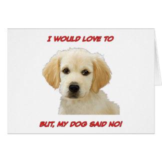 Cartão Eu amaria a mas meu cão disse não