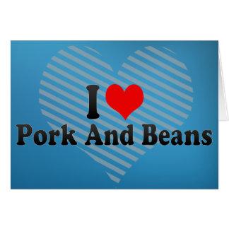 Cartão Eu amo a carne de porco e os feijões