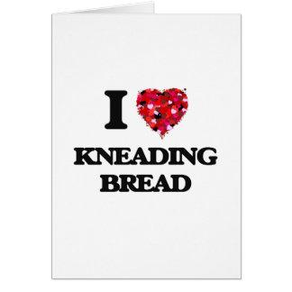 Cartão Eu amo amassar o pão
