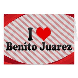 Cartão Eu amo Benito Juarez, México