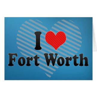 Cartão Eu amo Fort Worth
