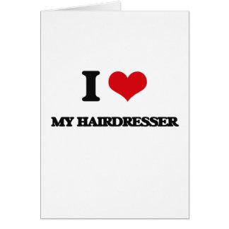 Cartão Eu amo meu cabeleireiro