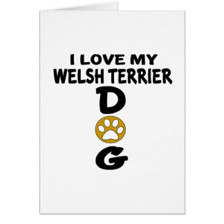 Cartão Eu amo meu design do cão de galês Terrier