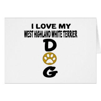 Cartão Eu amo meu design do cão de Terrier branco de