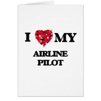 Cartão Eu amo meu piloto da linha aérea
