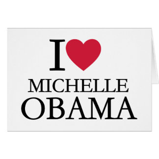 Cartão Eu amo Michelle Obama