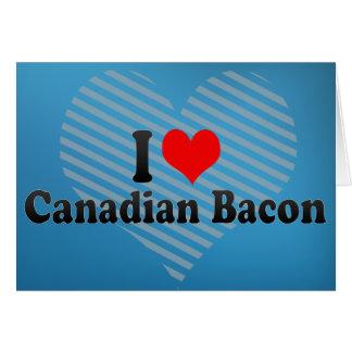 Cartão Eu amo o bacon canadense