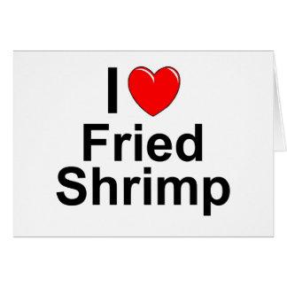 Cartão Eu amo o camarão fritado coração