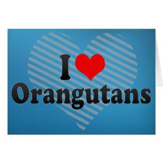 Cartão Eu amo orangotango