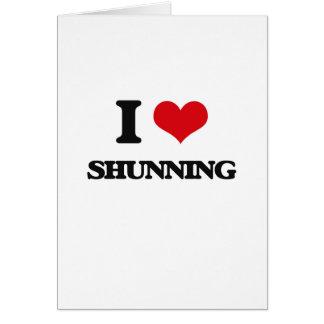 Cartão Eu amo Shunning