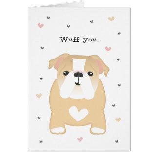 Cartão Eu amo You>Humor>Dog>WUFF VOCÊ BULDOGUE de FUREVER