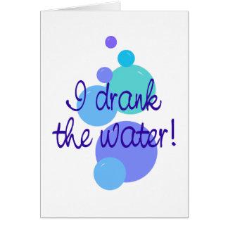 Cartão Eu bebi a água