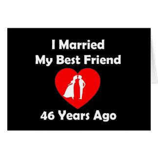 Cartão Eu casei meu melhor amigo 46 anos há