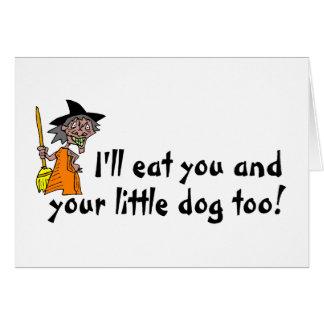 Cartão Eu comerei o e seu cão pequeno demasiado