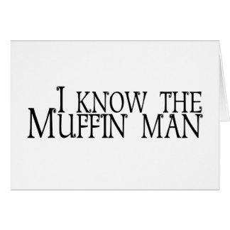 Cartão Eu conheço o homem de muffin