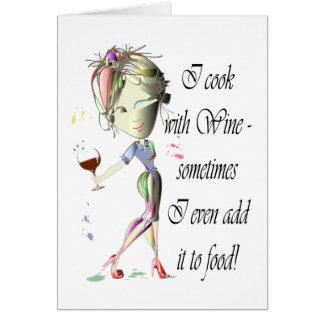 Cartão Eu cozinho com vinho, adiciono às vezes ao