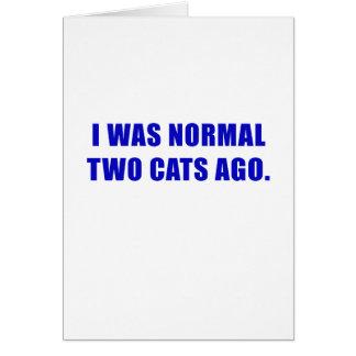 Cartão Eu era dois gatos normais há