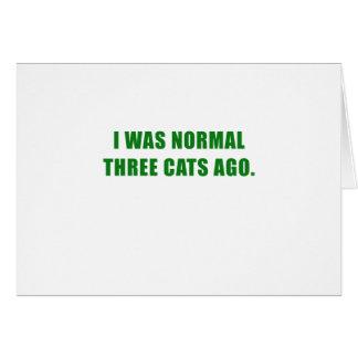 Cartão Eu era três gatos normais há