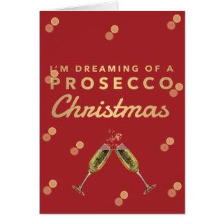Cartão Eu estou sonhando de um Natal de Prosecco