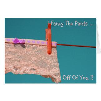 Cartão Eu gosto das calças. Fora de você!