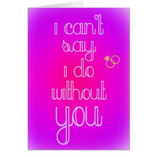Cartão Eu não posso dizer que eu faço sem você a proposta