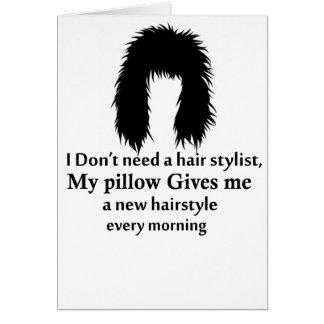 Cartão Eu não preciso um cabeleireiro, meu travesseiro